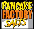 Pancake Factory Salts